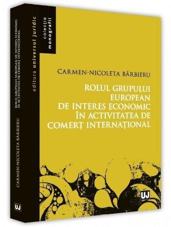 Rolul grupului european de interes economic in activitatea de comert international - Barbieru