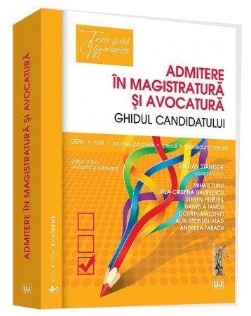 Admitere in magistratura si avocatura. Ghidul candidatului. Editia a 2-a - Stanisor