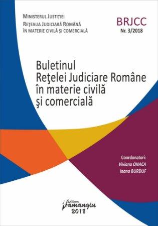 Buletinul Retelei Judiciare Romane in materie civila si comerciala nr. 3-2018