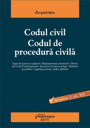 Codul civil. Codul de procedura civila - actualizat 10 iulie 2018