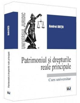 Patrimoniul si drepturile reale principale  - Dutu