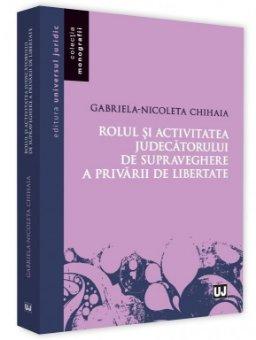 Rolul si activitatea judecatorului de supraveghere a privarii de libertate - Chihaia