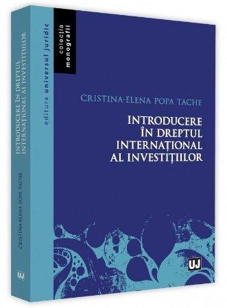 Introducere in dreptul international al investitiilor - Popa Tache
