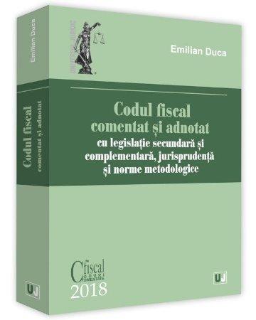 Codul fiscal comentat si adnotat 2018 - Duca