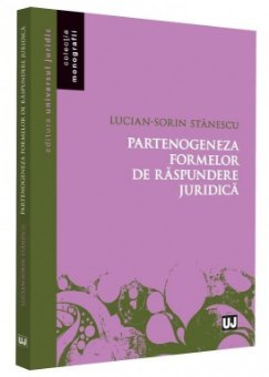 Partenogeneza formelor de raspundere juridica - Stanescu