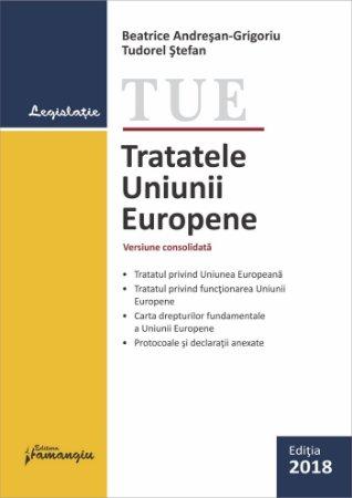 Tratatele Uniunii Europene. Actualizata la 19 septembrie 2018