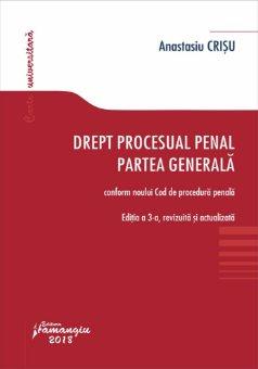Drept procesual penal. Partea generala. Editia a 3-a