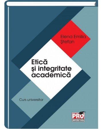 Etica si integritate academica - Emilia Stefan
