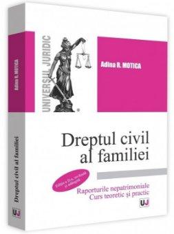 Dreptul civil al familiei. Raporturile nepatrimoniale. Editia a 2-a - Motica