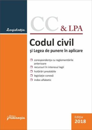 Codul civil si Legea de punere in aplicare. Actualizat 10 septembrie 2018