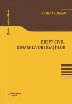 Drept civil. Dinamica obligatiilor - Adriana Almasan