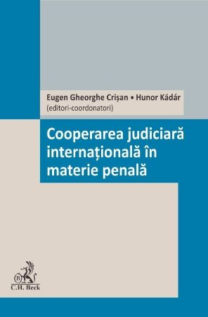 Cooperarea judiciara internationala in materie penala - Crisan, Kadar