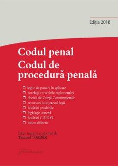 Codul penal. Codul de procedură penală și Legile de punere în aplicare ediție îngrijită și adnotată de Tudorel Toader, actualizată la 31 octombrie 2018