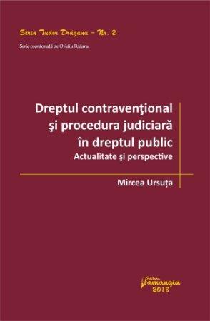 Dreptul contraventional si procedura judiciara in dreptul public - Mircea Ursuta