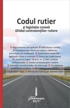 Codul rutier si legislatia conexa. Ghidul contraventiilor rutiere - noiembrie 2018