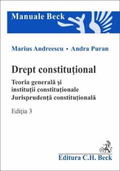 Drept constitutional. Teoria generala si institutii constitutionale. Editia a 3-a - Andreescu, Puran