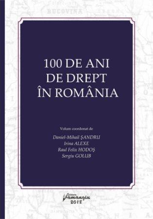 100 de ani de drept in Romania