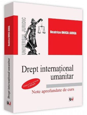 Drept international umanitar - editia a 5-a - Beatrice Onica-Jarka