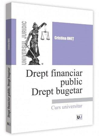 Drept financiar public. Drept bugetar - Cristina Onet