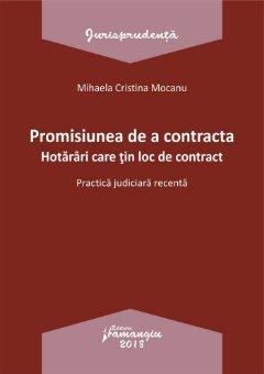 Promisiunea de a contracta. Hotarari care tin loc de contract - Mocanu