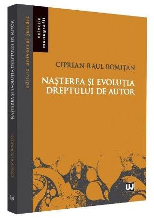 Nasterea si evolutia dreptului de autor - Romitan