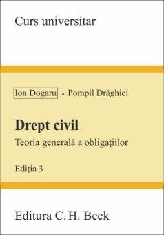 Drept civil. Teoria generala a obligatiilor. Editia a 3-a - Ion Dogaru, Pompil Draghici