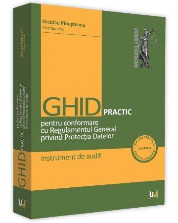 Ghid practic pentru conformare cu Regulamentul General privind Protectia Datelor - Nicolae Poesteanu