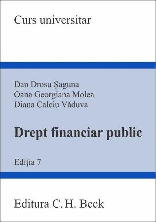 Drept financiar public. Editia a 7-a - Dan Drosu Saguna