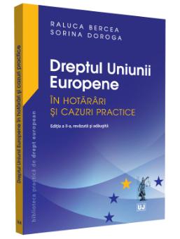 Dreptul Uniunii Europene in hotarari si cazuri practice - Bercea, Doroga