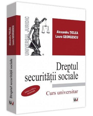 Dreptul securitatii sociale, editia a 8-a actualizata - Ticlea
