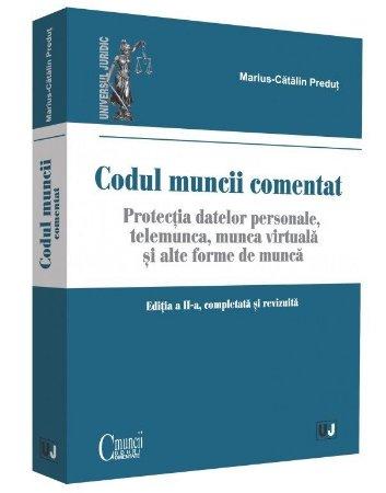 Codul muncii - comentat. Editia a 2-a - Marius-Catalin Predut