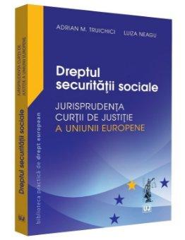 Dreptul securitatii sociale – Jurisprudenta CJUE -Truichici, Luiza Neagu