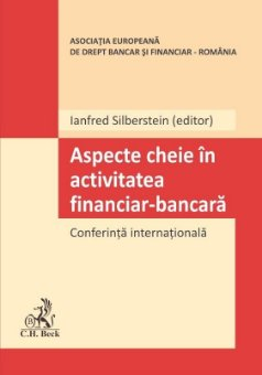Aspecte cheie in activitatea financiar-bancara - Ianfred Silberstein