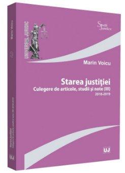Starea justitiei (III). Culegere de articole, studii si note 2018-2019 - Marin Voicu