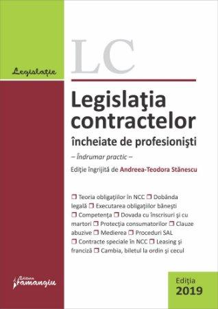 Legislatia contractelor incheiate de profesionisti. Editia 2019 - Stanescu