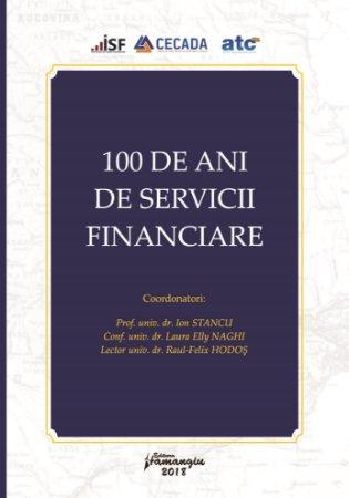 100 de ani de servicii financiare in Romania