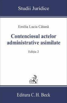 Contenciosul actelor administrative asimilate. Editia a 2-a - Catana