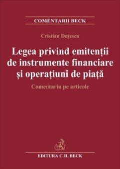 Legea privind emitentii de instrumente financiare si operatiuni de piata - Cristian Dutescu