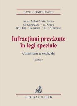 Infractiuni prevazute in legi speciale. Comentarii si explicatii. Editia a 5-a - Hotca, Gorunescu, Neagu, Pop, Sitaru, Geamanu