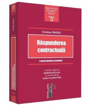 Raspunderea contractuala. O analiza juridica si economica - Paziuc