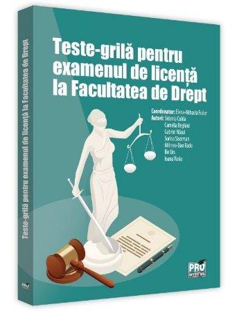 Teste-grila pentru examenul de licenta la facultatea de drept - Fodor