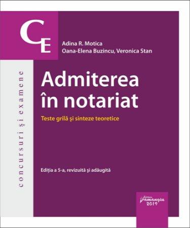 Admiterea in notariat. Teste grila si sinteze teoretice. Editia a 5-a - Motica, Stan, Buzincu