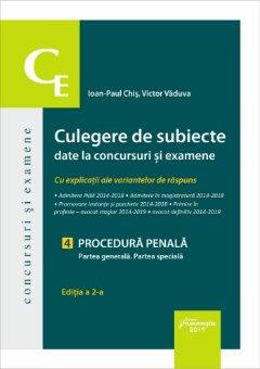 Culegere de subiecte date la concursuri si examene. 4 Procedura penala. Partea generala. Partea speciala - Chis, Vaduva