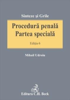 Procedura penala. Partea speciala. Editia a 6-a - Udroiu