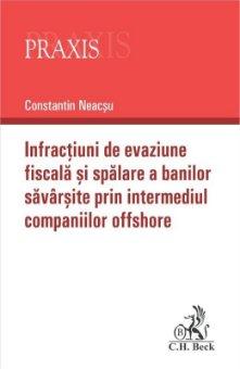 Infractiuni de evaziune fiscala si spalare a banilor savarsite prin intermediul companiilor offshore - Neacsu
