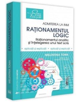 Rationamentul logic - Admiterea la INM. Editia a 3-a Melentina Toma