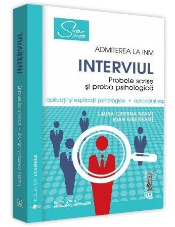 Interviul - Admiterea la INM. Editia a 3-a - Neamt