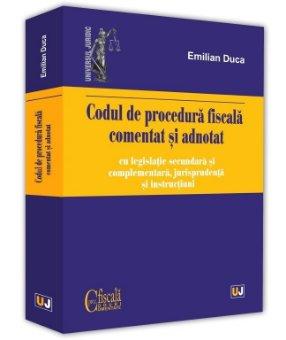 Codul de procedura fiscala comentat si adnotat - Emilian Duca