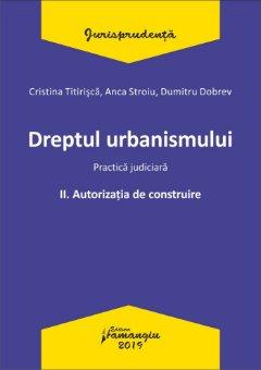 Dreptul urbanismului II. Autorizatia de construire