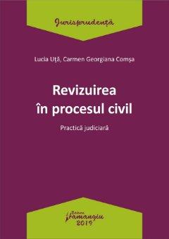 Revizuirea in procesul civil_Uta, Comsa